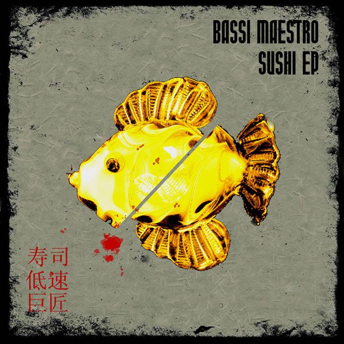 Bassi Maestro – Sushi EP (digital album)